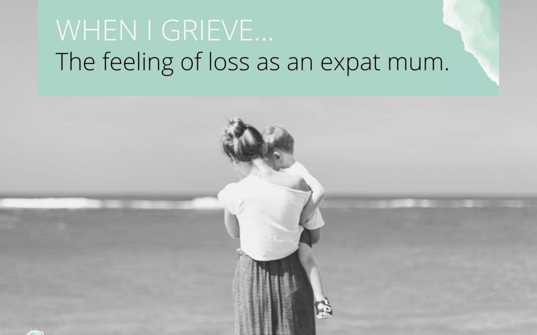 The feeling of loss as an expat mum