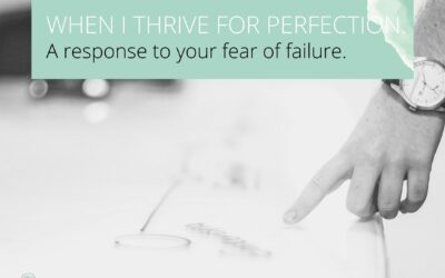 Perfection as a response to a fear of failure.